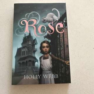 ROSE by Holly Webb