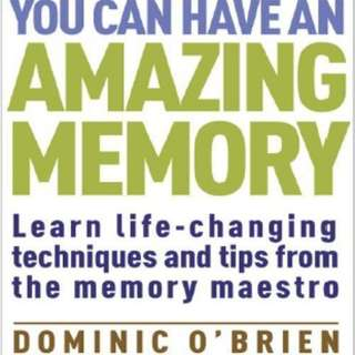 You Can Have an Amazing Memory: Learn Life-Changing Techniques and Tips from the Memory Maestro by Dominic O'Brien
