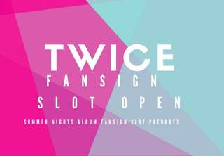 TWICE SUMMER NIGHTS FANSIGN SLOT OPEN