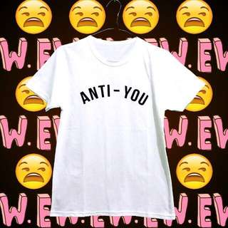 Anti You Tumblr Tee - White