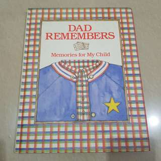 Dad Remembers - Memories for My Child