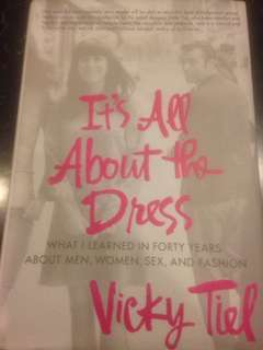 It's All About the Dress by Vicky Tiel (hardcover) - What I learned in forty years about Men, Women, Sex, and Fashion
