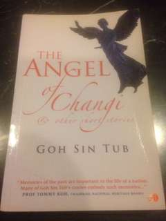 The Angel of Changi and other short stories by Goh Sin Tub