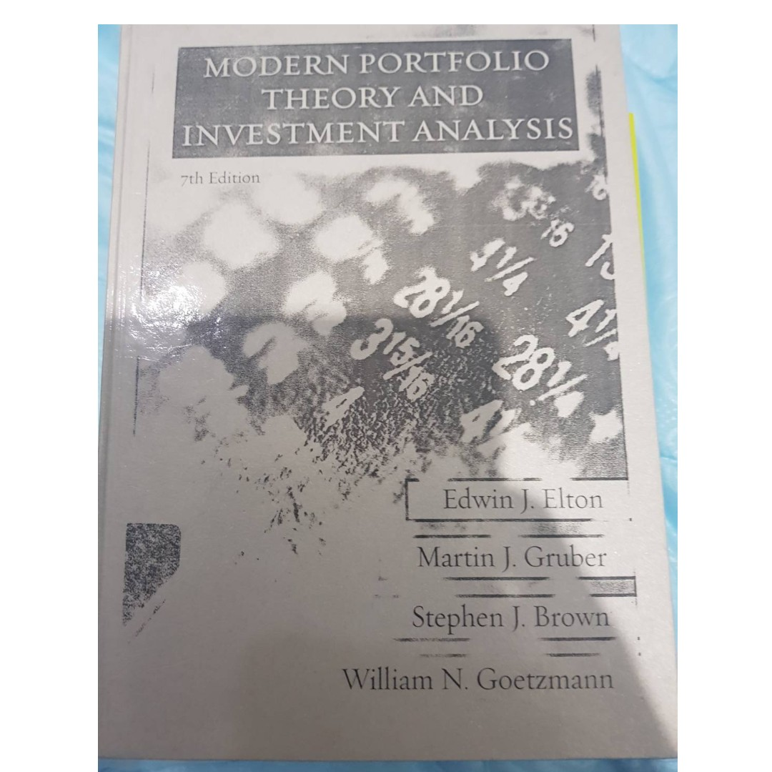 modern portfolio theory and investment analysis 7th edition Solutions to text problems: chapter 5 elton, gruber, brown and goetzmann 5-14 modern portfolio theory and investment analysis, 9th edition the efficient set is the positively sloped part of the curve, starting at the gmv portfolio and ending at security c pair 3 the efficient set is the positively sloped part of the curve, starting at the gmv.