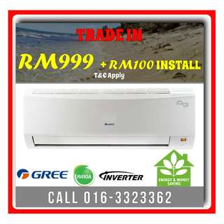 GREE Inverter Aircond ONLY RM999 Available in KL & Selangor HIGH ENERGY SAVING