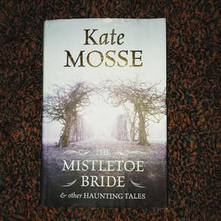 The Mistletoe Bride by Kate Mosse