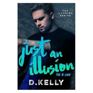 E-book English Novel - Just an Illusion - The B Side (The Illusion #2) by D. Kelly