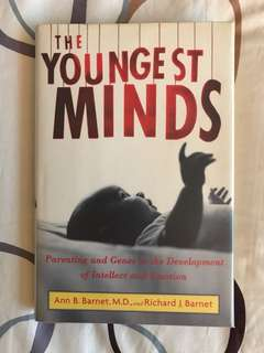 The Youngest Minds: Parenting and Genetic Inheritance in the Development of Intellect and Emotion by Ann B Barnet and Richard J Barnet