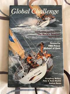 Global Challenge: Leadership Lessons from 'The World's Toughest Yacht Race' by Humphrey Walters, Peter & Rosie Mackie & Andrea Bacon