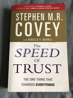 The Speed of TRUST: The One Thing That Changes Everything by Stephen M R Covey with Rebecca R Merrill