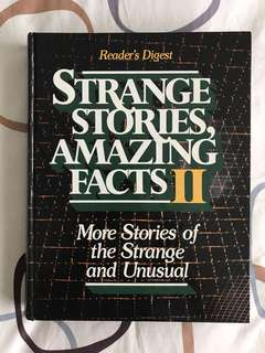 Reader's Digest : Strange Stories, Amazing Facts II : More Stories of the Strange and Unusual