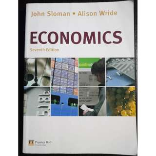 Economics (7th edition) - John Sloman, Alison Wride