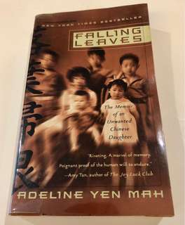 Falling Leaves - The Memoir of an Unwanted Chinese Daughter (Adeline Yen Mah)
