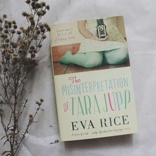 The Misinterpretation of Tara Jupp by Eva Rice (English/Novel Impor)