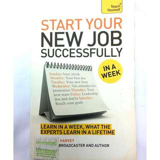 Start Your New Job Succesfully by Christine Harvey