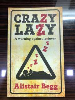 Crazy lazy - Alistair Begg