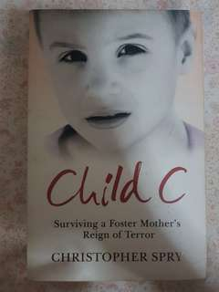 Novel - Child C: Surviving a Foster Mother's Reign of Terror