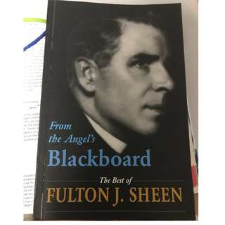 From the Angel's Blackboard - The Best of Fulton J Sheen