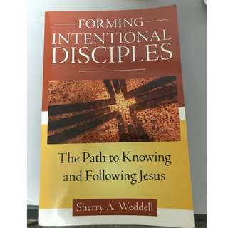 Forming intentional disciples- the path to knowing and following jesus