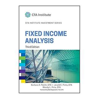 Fixed Income Analysis (CFA Institute Investment Series) 3rd Edition, Kindle Edition by Barbara S. Petitt (Author), Jerald E. Pinto  (Author), Wendy L. Pirie  (Author), Bob Kopprasch (Foreword)
