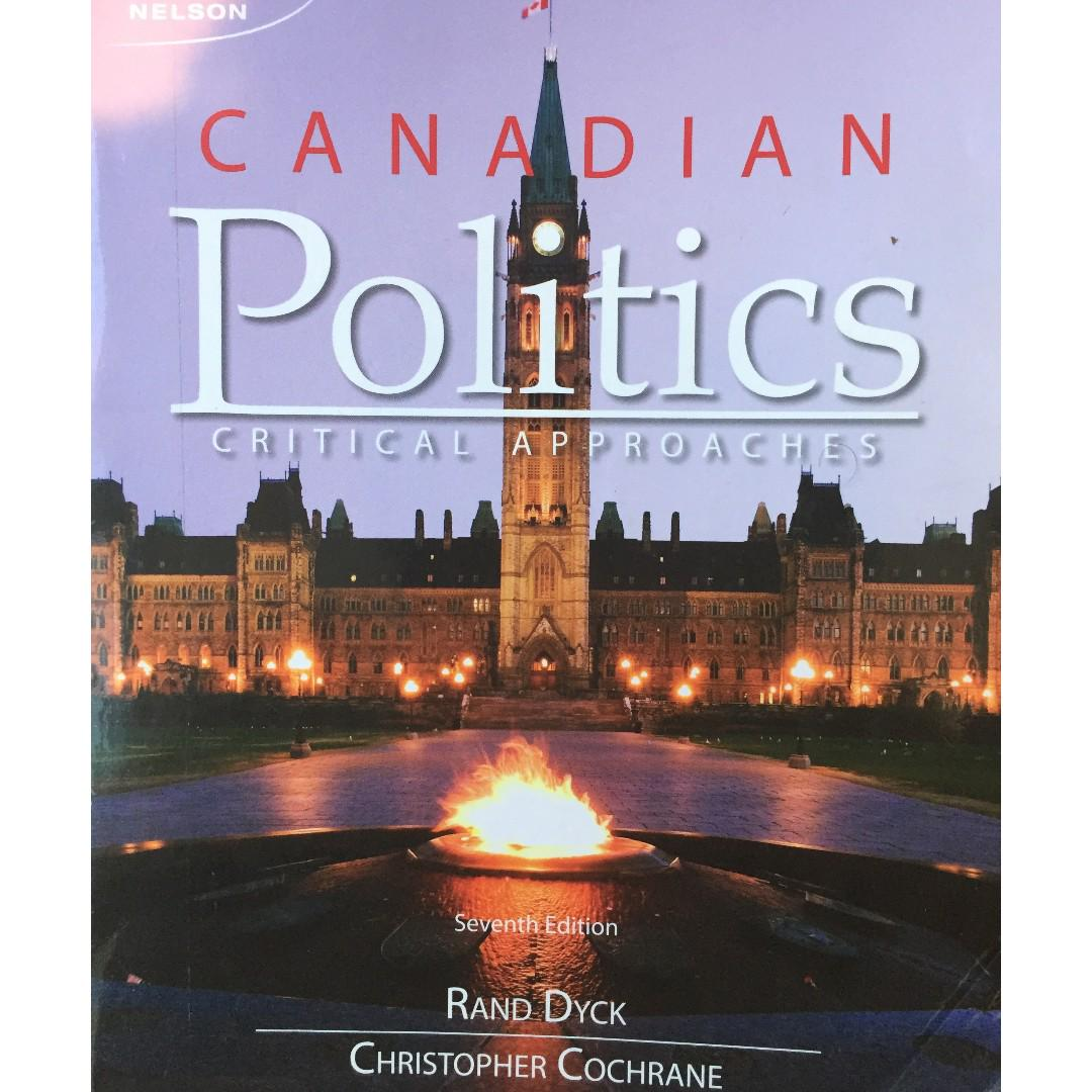 Canadian Politics: Critical Approaches - Dyck & Cochrane Seventh Edition