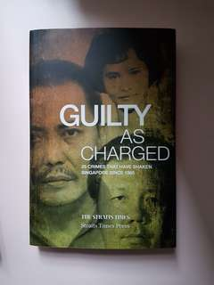 Guilty As Charged (25 S'pore Crimes)