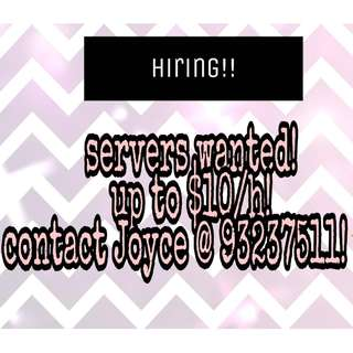 Servers needed for this week!! Up to $10/H!!
