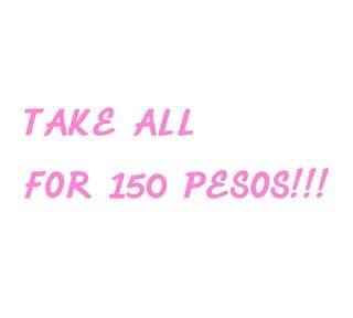 TAKE ALL FOR 150 PESOS!!!