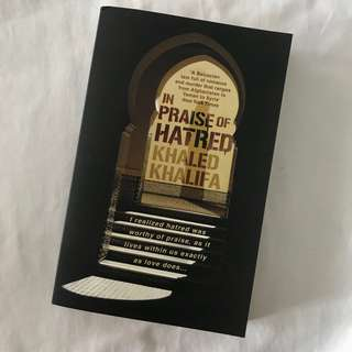 IN PRAISE OF HATRED by KHALED KHALIFA