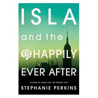 (EBOOK) Isla and the Happily Ever After (Anna and the French Kiss, #3) - Stephanie Perkins