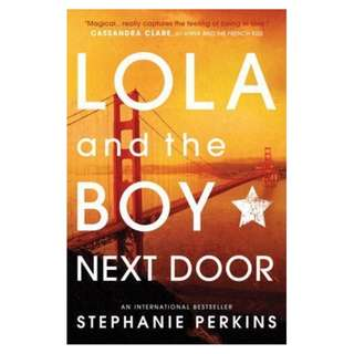 (EBOOK) Lola and the Boy Next Door (Anna and the French Kiss, #2) - Stephanie Perkins
