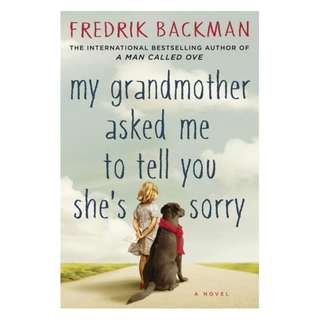 (EBOOK) My Grandmother Asked Me to Tell You She's Sorry by Fredrik Backman