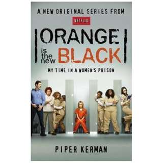 (EBOOK) Orange is the New Black : My Time in a Women's Prison -  Piper Kerman