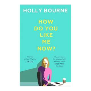 (EBOOK) How Do You Like Me Now? by Holly Bourne