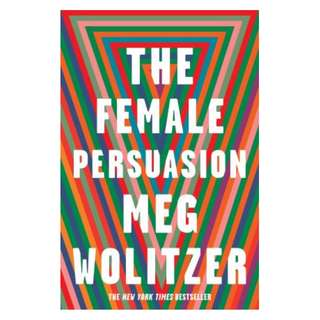 (EBOOK)  The Female Persuasion by Meg Wolitzer