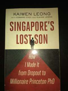 Singapore's lost son: how i made it from dropout to milionaire Princeton PhD