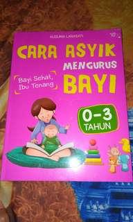 Buku Cara Asyik Mengurus Bayi 0-3 Tahun ( Buku Parenting )