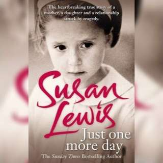 LOOKING FOR: Just One More Day by Susan Lewis