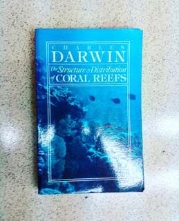 Charles Darwin's The Structure & Distribution of Coral Reefs