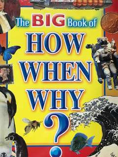 """The BIG Book Of """"HOW,WHEN,WHY?"""""""