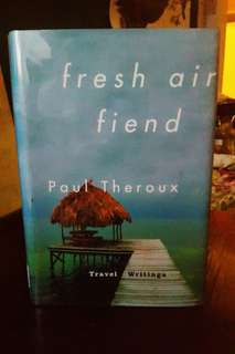 FRESH AIR FIEND Travel Writings By Paul Theroux (Hard Bound)