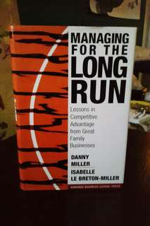 MANAGING FOR THE LONG RUN - By Danny Miller