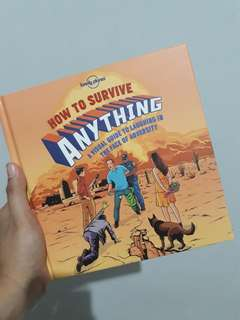 Lonely Planet's How To Survive Anything: A Visual Guide to Laughing in the Face of Adversity