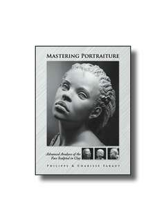 Mastering Portraiture: Advanced Analyses of the Face Sculpted in Clay  ( Book 2 )
