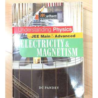Arihant Understanding Physics for JEE Main and Advanced-Electricity and Magnetism by DC Pandey