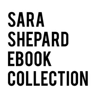 Sara Shepard Ebook Collection (Pretty Little Liars, The Perfectionists etc.)
