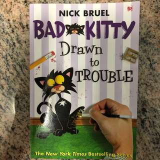 🚚 Bad Kitty Drawn To Trouble by Nick Bruel