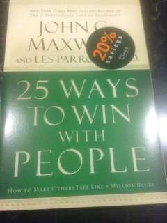 25 Ways to Win with People - How to make others feel like A Million Bucks by John Maxwell