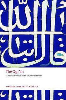 The Qur'an  4.34 (46,986 ratings by Goodreads) Paperback Oxford World's Classics (Paperback) English Translated by  M. a. S. Abdel Haleem