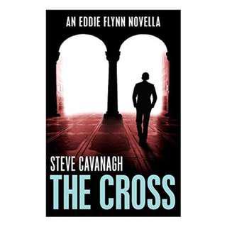 (EBOOK) The Cross (Eddie Flynn #0.5) by Steve Cavanagh